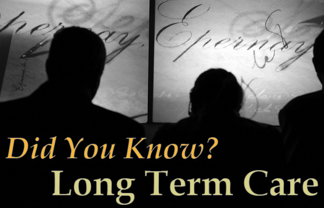 Did You Know? Long Term Care